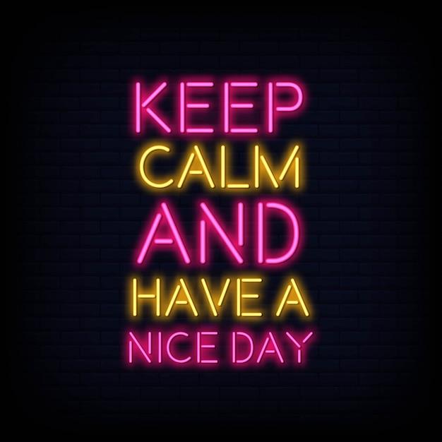 Blijf kalm en heb een mooie dag neon tekst Premium Vector