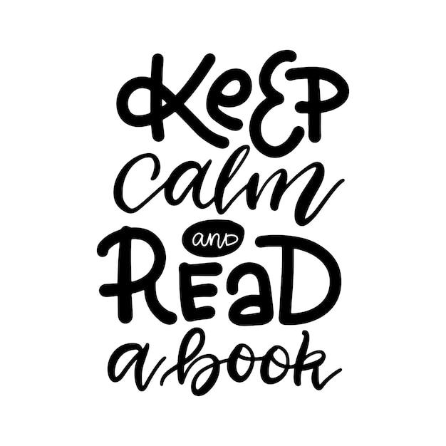 Blijf kalm en lees een boek - inspirerend en motiverend citaat. hand belettering en typografieontwerp Premium Vector