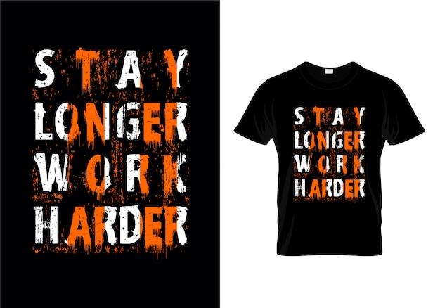 Blijf langer werken typografie t-shirtontwerp vector Premium Vector
