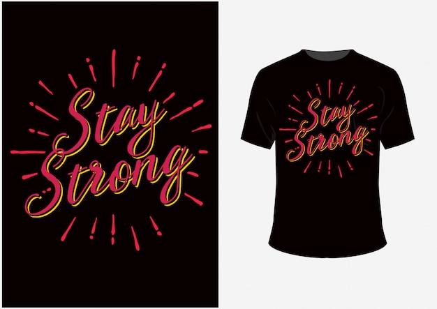 Blijf sterk quotes t-shirt en poster typografie belettering Premium Vector