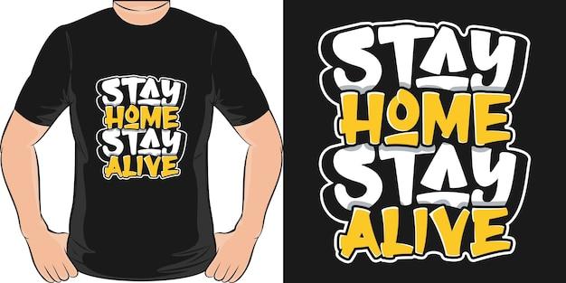 Blijf thuis, blijf leven. uniek en trendy covid-19 t-shirtontwerp. Premium Vector