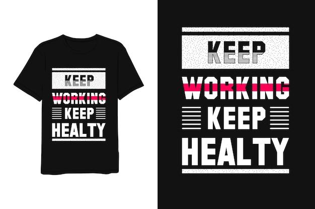 Blijf werken, houd een gezond shirt met letters Premium Vector