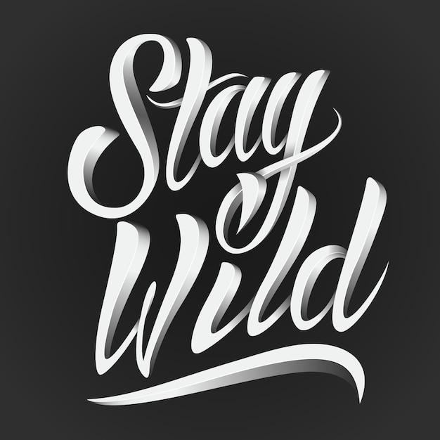 Blijf wild belettering Gratis Vector