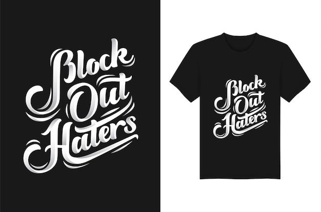 Blokkeer haters handgeschreven typografie t-shirt ontwerpsjabloon Premium Vector