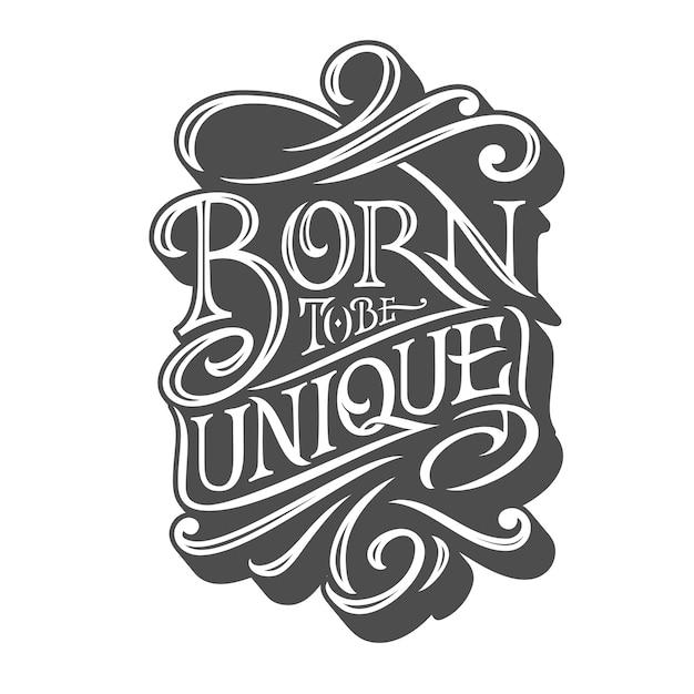 Born to be unieke typografie op geïsoleerde achtergrond in retro stijl Premium Vector