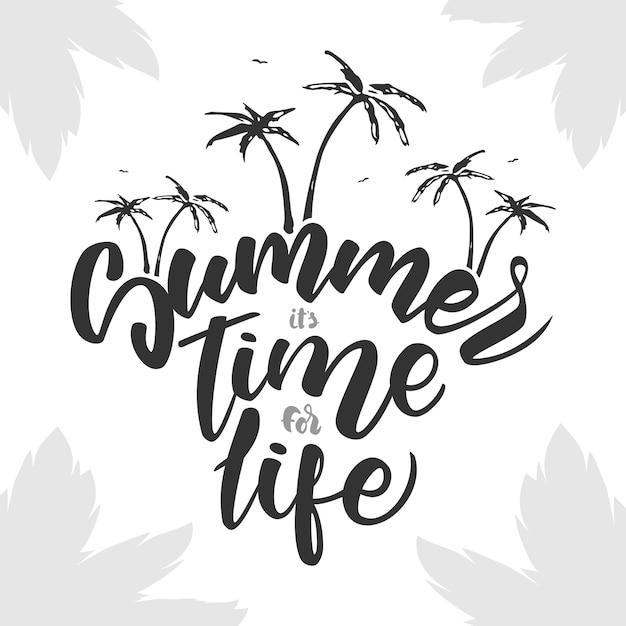 Borstel belettering samenstelling van de zomer is tijd voor het leven met palmbomen op witte achtergrond Premium Vector