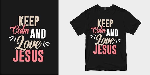 Christen en geloof citeert typografie t-shirt design poster. wees kalm en hou van jezus Premium Vector