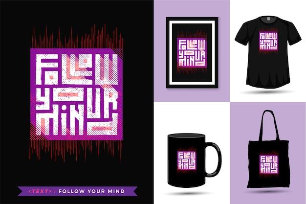 Citaat motivatie t-shirt volg je geest. trendy typografie verticale merchandise ontwerpsjabloon Premium Vector