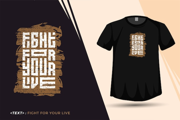 Citeer t-shirt fight for your live trendy typografie verticale ontwerpsjabloon Premium Vector