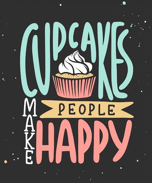 Cupcakes maken mensen blij. Premium Vector