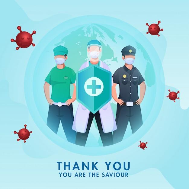 Dank aan alle heiland, cartoonpolitie met essentiële arbeider en arts die een medisch veiligheidsschild dragen voor de strijd tegen het coronavirus op een wereldwijd blauwe achtergrond. Premium Vector