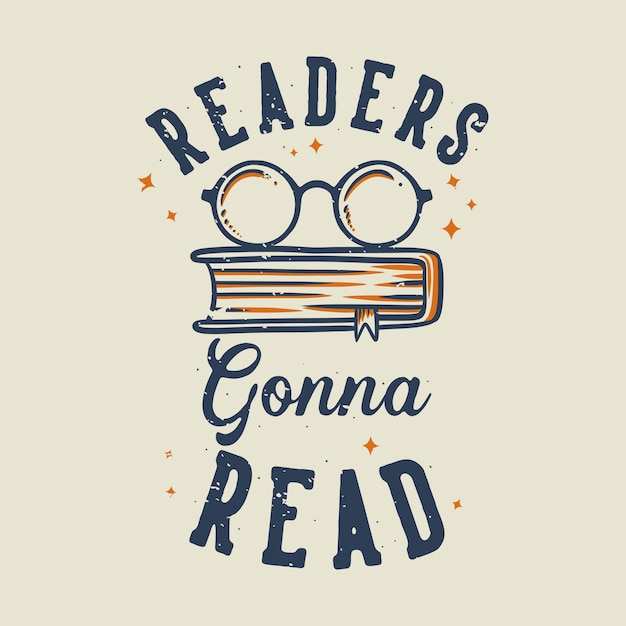 De lezers van de vintage slogantypografie gaan voor t-shirt lezen Premium Vector