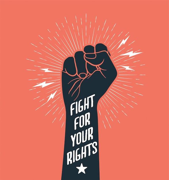 Demonstratie, revolutie, protest opgeheven arm vuist met bijschrift fight rights. Premium Vector