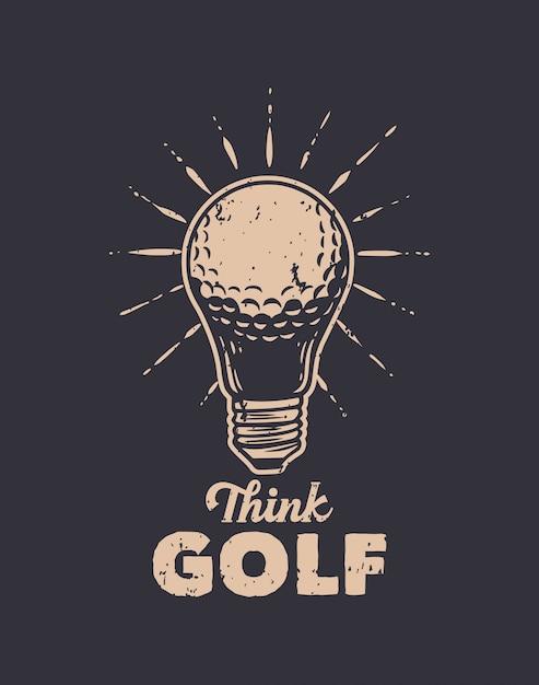 Denk golf vintage illustratie met slogan Premium Vector