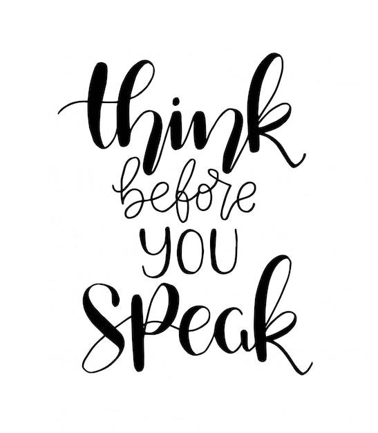 Denk na voordat je spreekt - handschrift, motiverende citaten Premium Vector