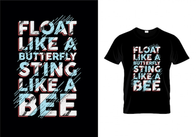 Float like a butterfly sting like a bee typografie t-shirt Premium Vector