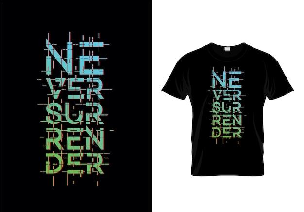 Geef nooit de vector van het ontwerp van de t-shirt van de typografie over Premium Vector