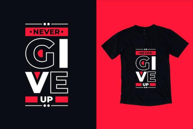 Geef nooit het moderne, inspirerende t-shirtontwerp van typografiecitaten op Premium Vector