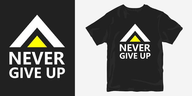 Geef nooit motiverende slogancitaten op voor het ontwerpen van t-shirts Premium Vector