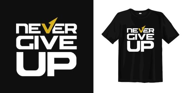Geef nooit op. inspirerende citaten voor t-shirtontwerp Premium Vector