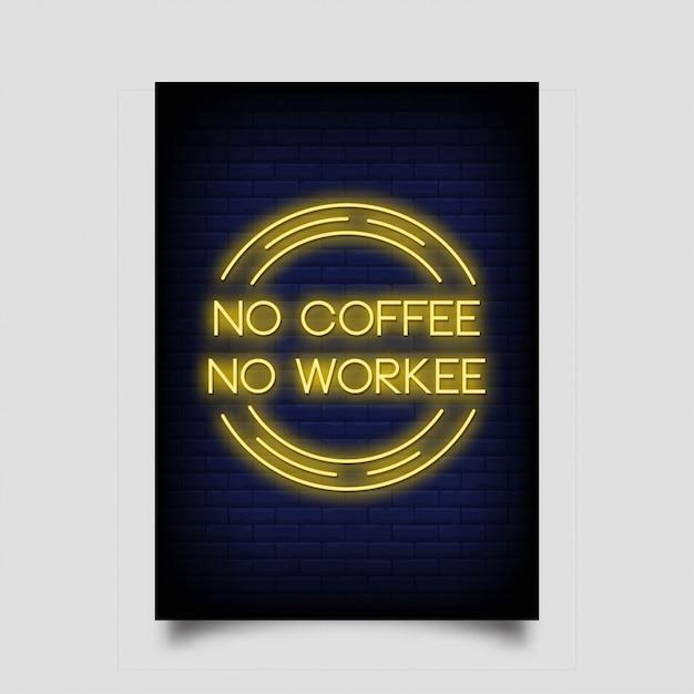 Geen koffie geen workee-poster in neonstijl Premium Vector