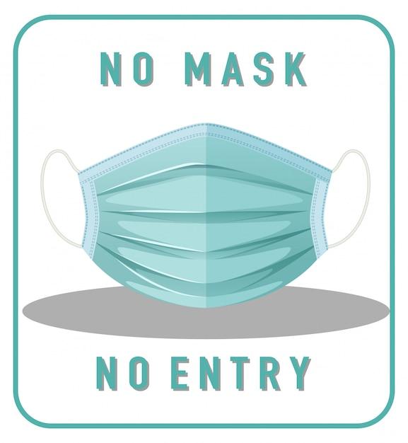 Geen masker geen ingang waarschuwingsbord met maskerobject Premium Vector