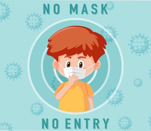 Geen masker geen vermelding bord met schattige jongen stripfiguur Premium Vector
