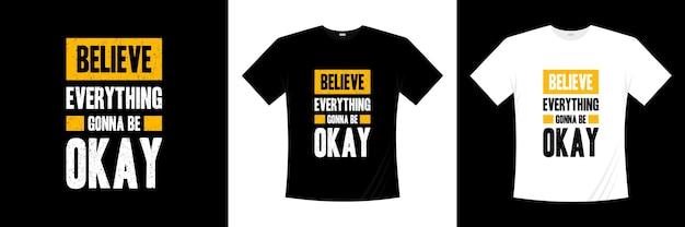 Geloof dat alles goed komt typografie t-shirt design Premium Vector