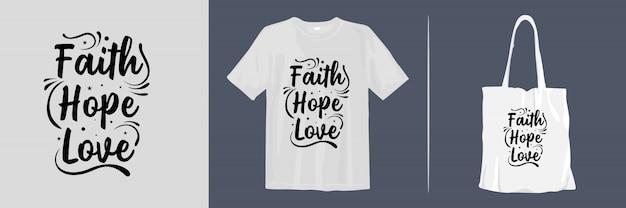 Geloof hoop liefde. inspirerend citaatent-shirt en bolsazakontwerp voor koopwaar Premium Vector