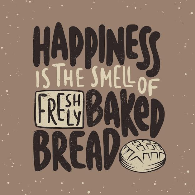 Geluk is de geur van een versgebakken broodkaart Premium Vector