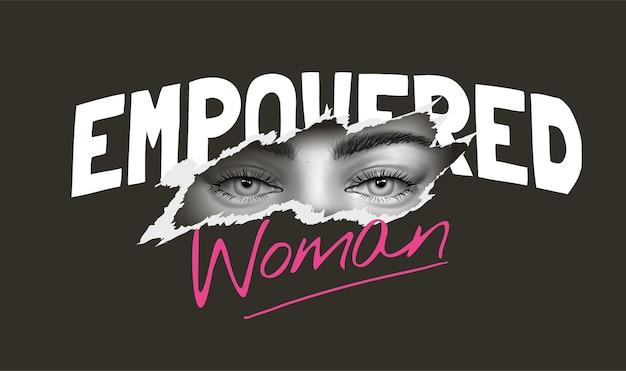 Gemachtigde vrouwenslogan met zwart-witte meisjesogen opgelicht illustratie Premium Vector