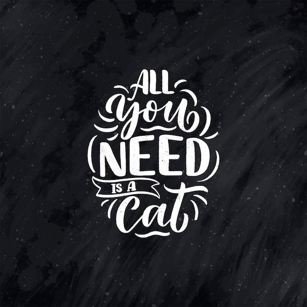 Grappige belettering citaat over katten om af te drukken in de hand getekende stijl. Premium Vector