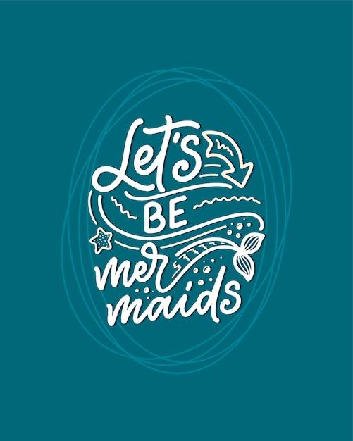 Grappige hand getrokken belettering citaat over zeemeermin. cool zin voor t-shirt print en poster. Premium Vector