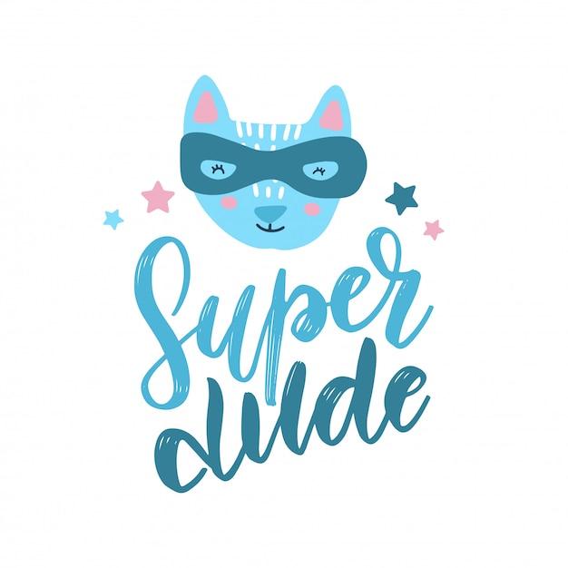 Grappige kattensuperhero in masker. kinderen hand getekende print met tekst super kerel. Premium Vector