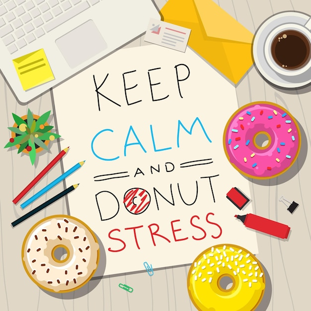 Grappige zinnen over stress. hand getrokken tekst op tafel met donuts. blijf kalm en donutstress. Premium Vector