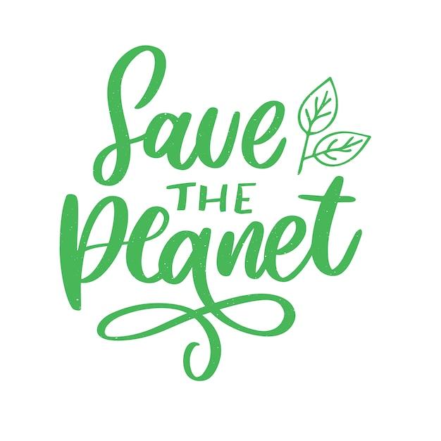 Groen bewaar de planeetzin op wit Premium Vector