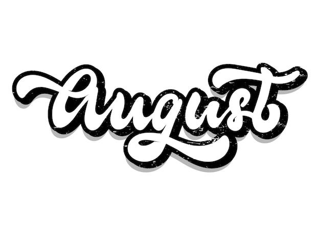 Hand belettering getextureerde citaat 'augustus' Premium Vector