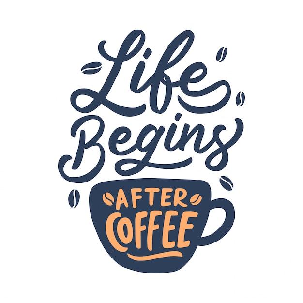 Hand belettering koffie citaat, het leven begint na de koffie Premium Vector