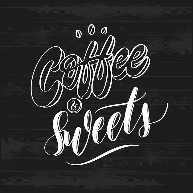 Hand geschetst koffie en snoep belettering poster. Premium Vector
