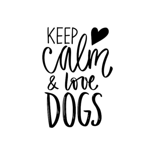 Hand getrokken belettering zin - blijf kalm en hou van honden. inspirerend citaat over huisdieren. Premium Vector