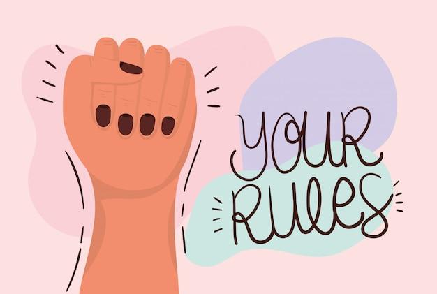 Handvuist en uw regels voor empowerment van vrouwen. vrouwelijke macht feministische concept illustratie Premium Vector
