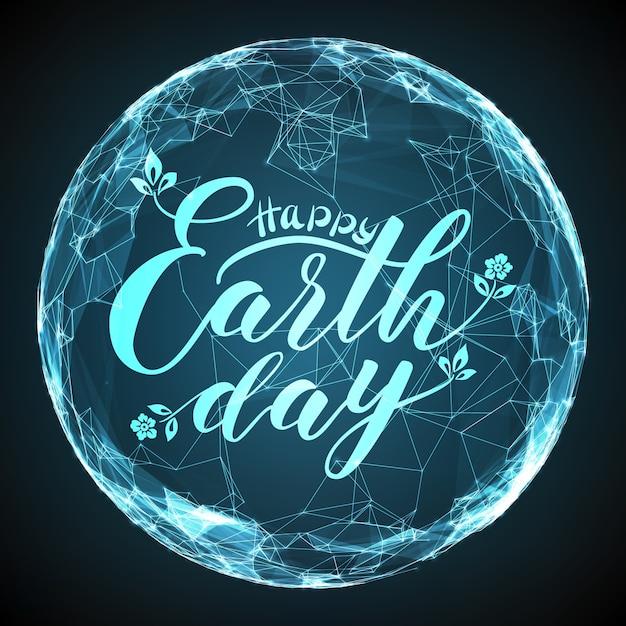 Happy earth day belettering op abstract vector mesh bol. digitale wereldbol met elegante kalligrafie. futuristische technologiestijl. Gratis Vector