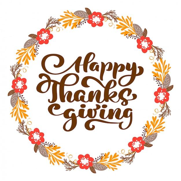 Happy thanksgiving kalligrafie tekst met krans, vector geïllustreerd typografie geïsoleerd Premium Vector