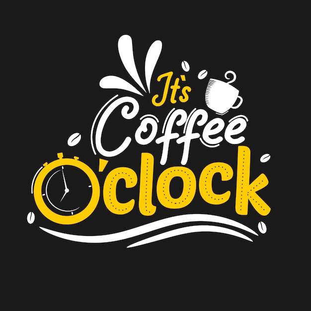 Het is koffie o klok Premium Vector