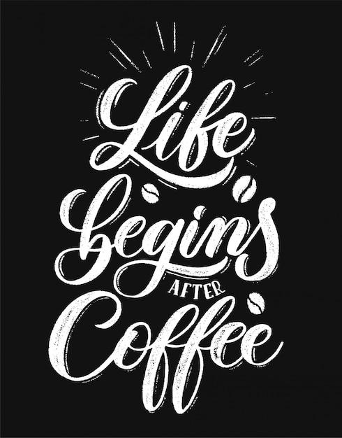 Het leven begint na een koffie Premium Vector
