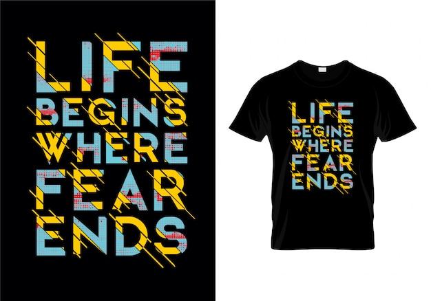 Het leven begint waar de vrees typography t-shirtontwerp beëindigt Premium Vector
