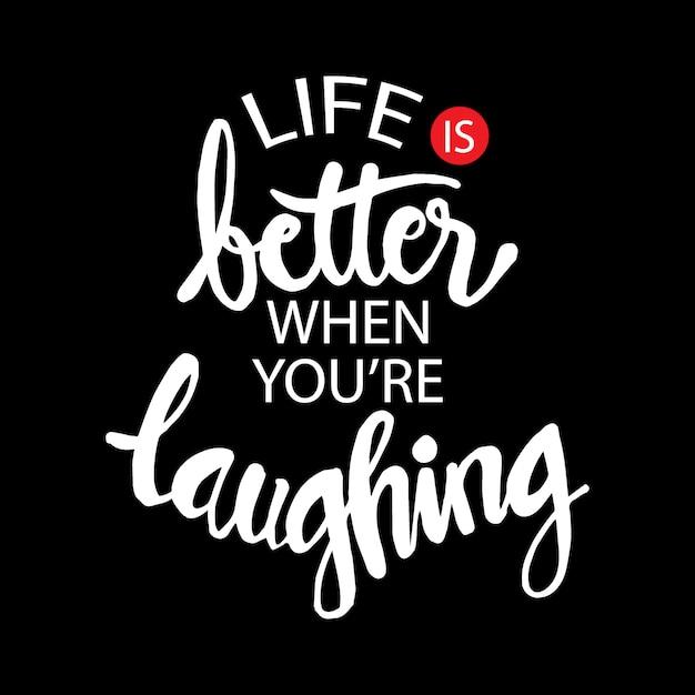 Het leven beter als je lacht. hand belettering citaat. Premium Vector