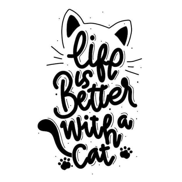 Het leven is beter met een kat. citaat belettering over kat. Premium Vector