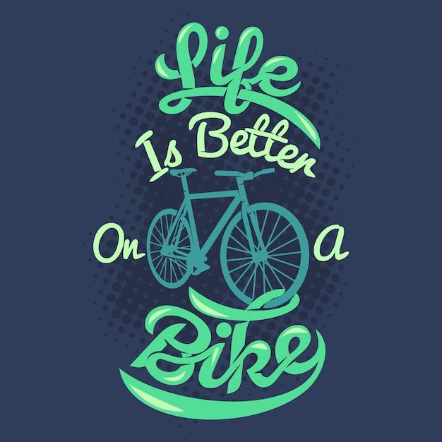 Het leven is beter op een fiets. fiets zeggen & citeren Premium Vector