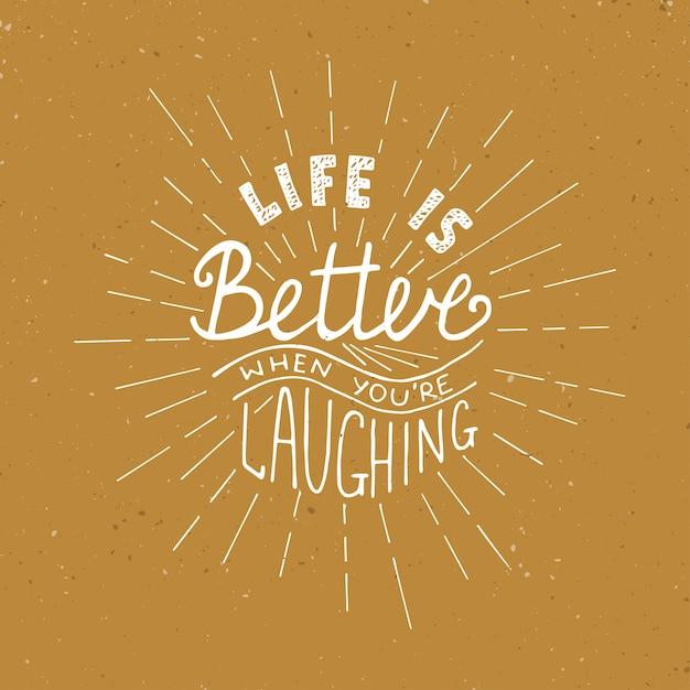 Het leven is beter wanneer je lacht. motiverende belettering Premium Vector